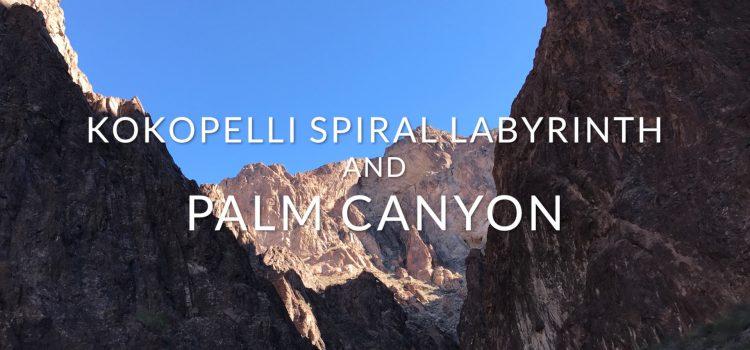Kokopelli Spiral Labyrinth and Palm Canyon Hike (VIDEO)